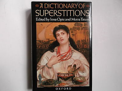 A Dictionary of Superstitions - 1989 Opie & Tatem 1st Edition HC DJ
