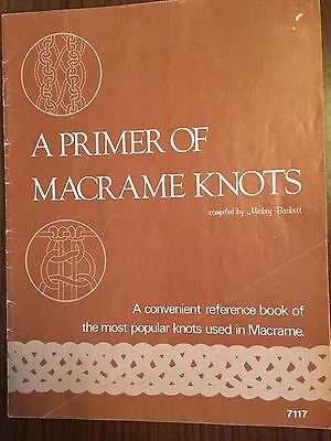 A Primer Of Macrame Knots Reference Guide (E6)
