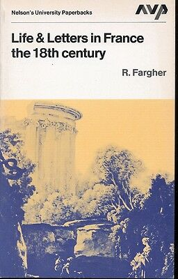 Life and Letters in France 2 - The 18th Century by R. Fargher