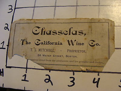Orig. Vintage Label: CHASSELAS the California Wine Co. T.S. Mitchell Boston