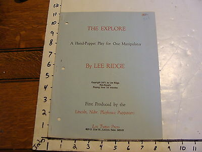1971 Script: THE EXPLORE A HAND-PUPPET PLAY FOR ONE MANIPULATOR Lee Ridge