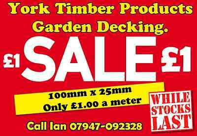 timber decking 100mm x 25mm Tanalised decking boards 120mtrs only £1.00 a meter