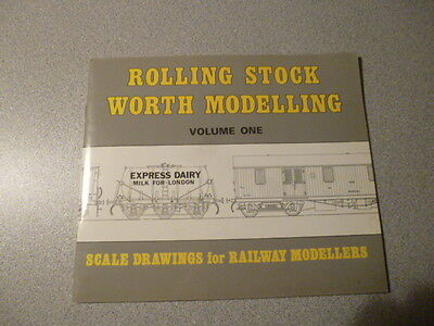 Rolling Stock Worth Modelling, Vol. 1: Scale Drawings for Railway Modellers