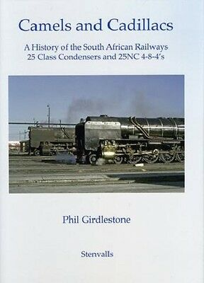 Camels and Cadillacs - South African Railways 25 Class Condensers 25 NC 4-8-4's