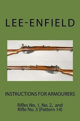 Instructions for Armourers-Lee-Enfield Book~Rifles No. 1~No. 2~No. 3~1914~NEW