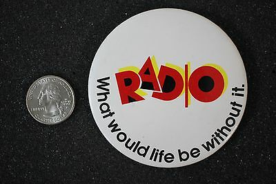 Radio What Would Life Be Without It Advertising Pin Pinback Button #16429