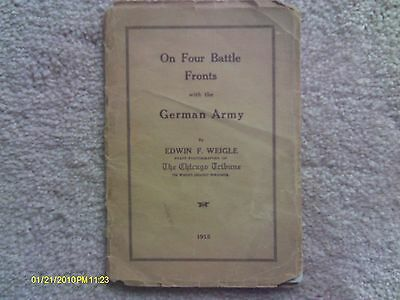 On Four Battle Fronts With The German Army by Edwin Weigle, WWI Chicago Tribune