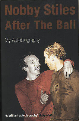 Nobby Stiles ' Manchester Utd F.C. Legend Hand Signed Autobiography Autograph.
