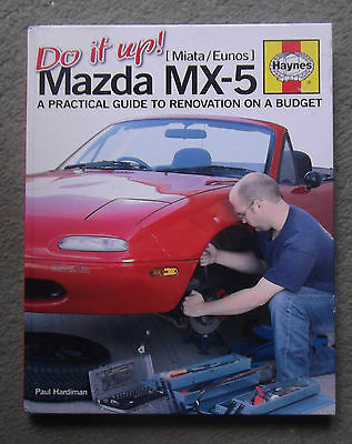 Do It Up !, Mazda Mx-5 (Miata/eunos) Apractical Guide To Renovation On A Budget