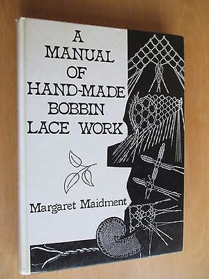 A Manual Of Hand-Made Bobbin Lace Work Margaret Maidment