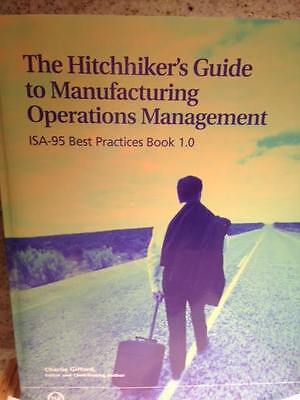 The Hitchhiker's Guide to Manufacturing Operations Management - Brand New