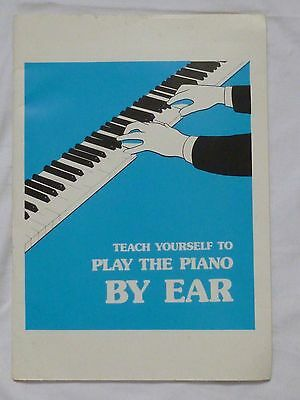 Teach Yourself To Play the Piano By Ear : Alan Hughes