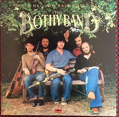 """THE BOTHY BAND """"Old Hag You Have Killed Me"""" 12"""" vinyl LP RARE"""