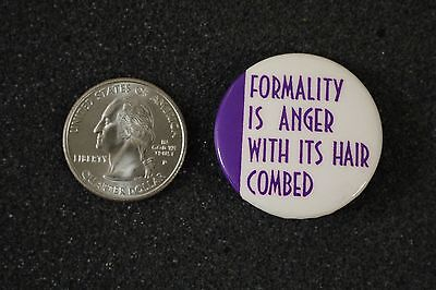 Formality Is Anger With Its Hair Combed Humor Funny Pinback Button #13038