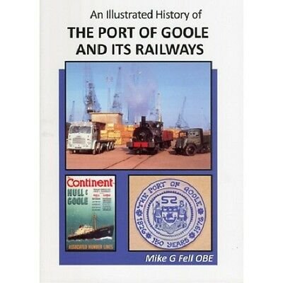 Goole An Illustrtaed History of THE PORT OF GOOLE AND ITS RAILWAYS