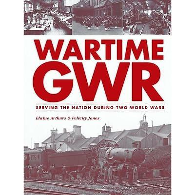 Wartime GWR: Serving the Nation during Two World Wars