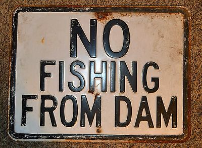 Vintage No Fishing From Dam Metal Sign