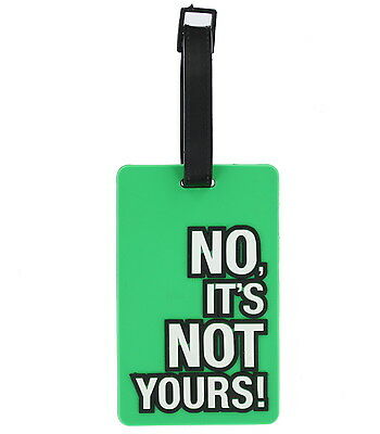 Luggage Tag Humorous Funny 'No, It's No Yours' Holiday Baggage Label
