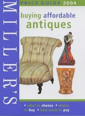 Miller's: Buying Affordable Antiques: Price Guide 2004-ExLibrary