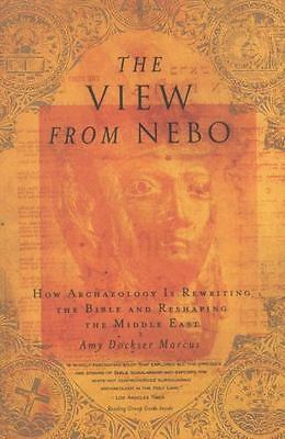 The View from Nebo: How Archeology Is Rewriting the Bible and-ExLibrary