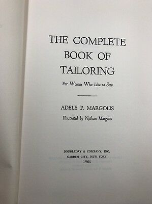 Adele Margolis The Complete Book Of Tailoring For Women Who Like to Sew 1964