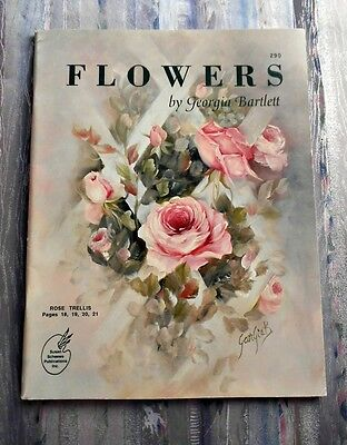FLOWERS By Georgia Bartlett- Folk Art/Painting Techniques - 1993  82 Pages SC
