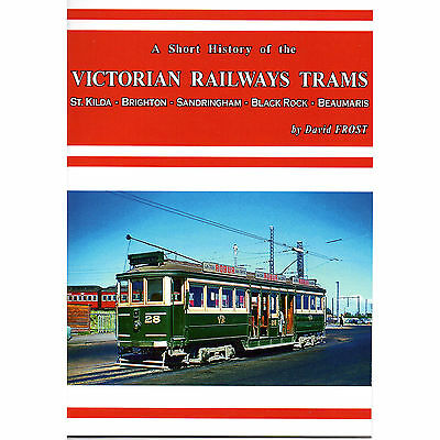 A Short History of the VICTORIAN RAILWAYS TRAMS by David Frost