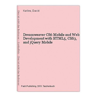 Dreamweaver CS6 Mobile and Web Development with HTML5, CSS3, and jQuery Mobile K