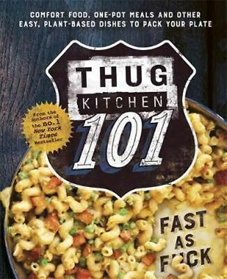 NEW Thug Kitchen 101 By Thug Kitchen Hardcover Free Shipping