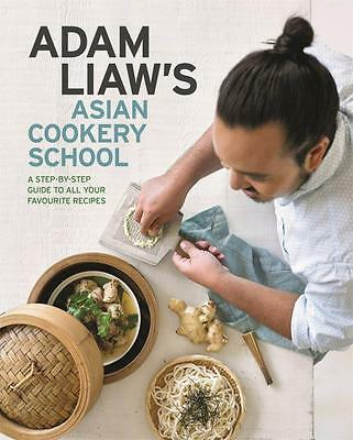 NEW Adam Liaw's Asian Cookery School By Adam Liaw Hardcover Free Shipping