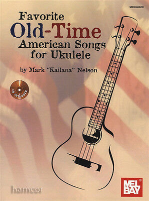 Favorite Old-Time American Songs for Ukulele Chord Melody TAB Music Book/CD