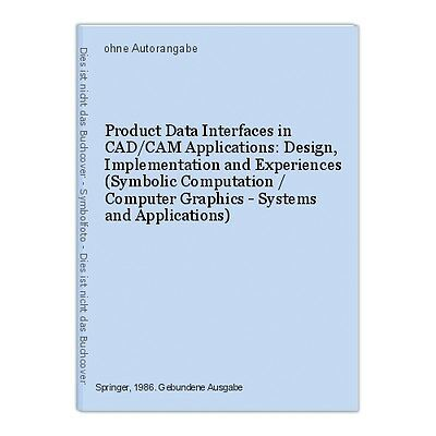 Product Data Interfaces in CAD/CAM Applications: Design, Implementation and Expe