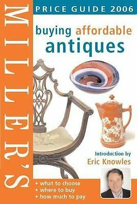 Miller's Buying Affordable Antiques: Price Guide 2006-ExLibrary