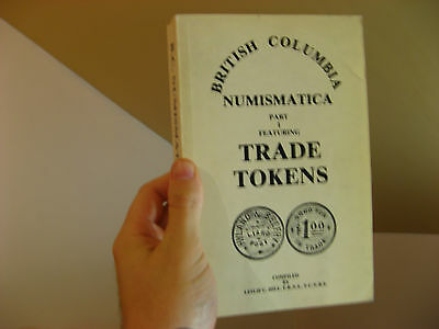 British Columbia Numismatica: Part I Trade Tokens book Leslie C. Hill