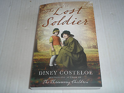 The Lost Soldier By Diney Costeloe - 2016 P/b Edition