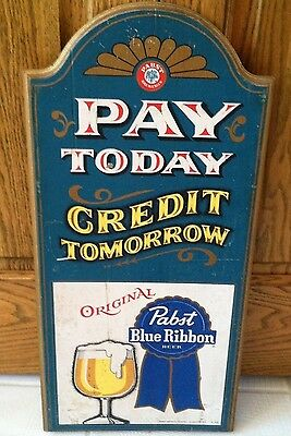 Vintage Pabst Blue Ribbon  Beer Wooden Bar Sign Pay Today Credit Tomorrow