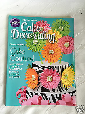 WILTON YEAR BOOK - 2013 - Cake Decorating - AWESOME CAKES - IDEAS FOR DECORATING