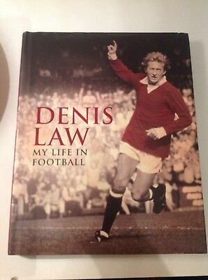 Denis Law My Life in Football Genuine Signed 1st Edition Hardback