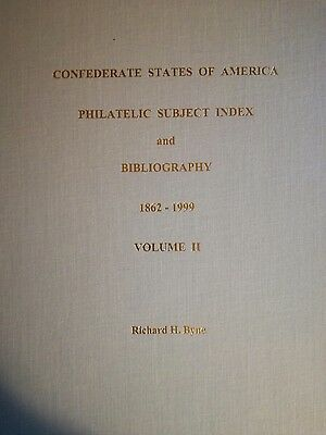Confederate States of America Philatellic Subject Index and Bibliography by Byne