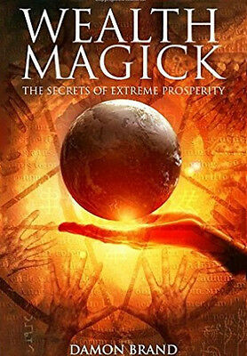 Wealth Magick: The Secrets of Extreme Prosperity...Occult...Magick..