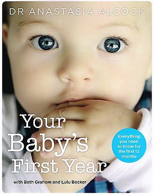 Your Baby's First Year  by Anastasia Alcock NEW BOOK
