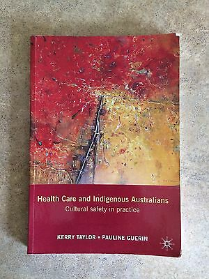 Health Care and Indigenous Australians: Cultural Safety in Practice by...