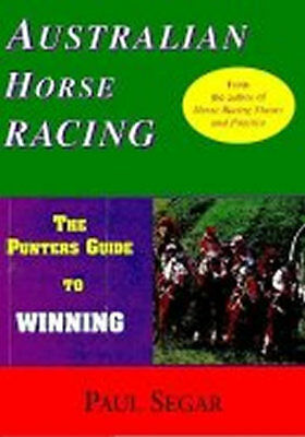 Australian Horse Racing: The Punter's Guide to Winning