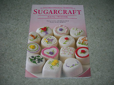 THE INTERNATIONAL SCHOOL of SUGARCRAFT ~  Book One by Nicholas Lodge ~ CAKES