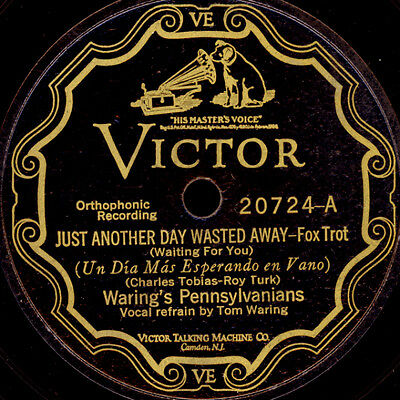 WARING'S PENNSYLVANIANS Just another Day wasted away/ Sing me...  78rpm  S9182
