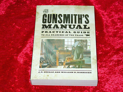 The Gunsmith's Manual: Practical Guide to All Branches of the Trade~416 pgs.~NEW