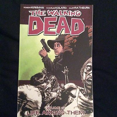 The Walking Dead Volume 12: Life Among Them Paperback TPB