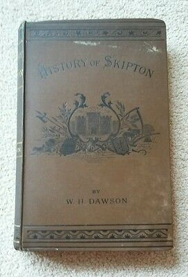 The History Of Skipton William Harbutt Dawson 1882 First Edition Rare Collection