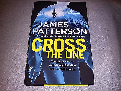 Cross The Line  By James Patterson  Hard-Back Book 2016