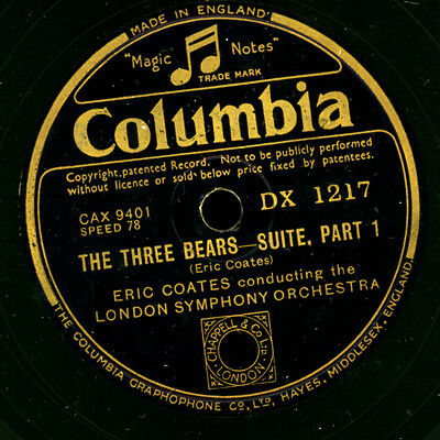 "ERIC COATES cond. LONDON SYMPH.ORCH.  ""The three bears""  Suite (Coates)    G2839"